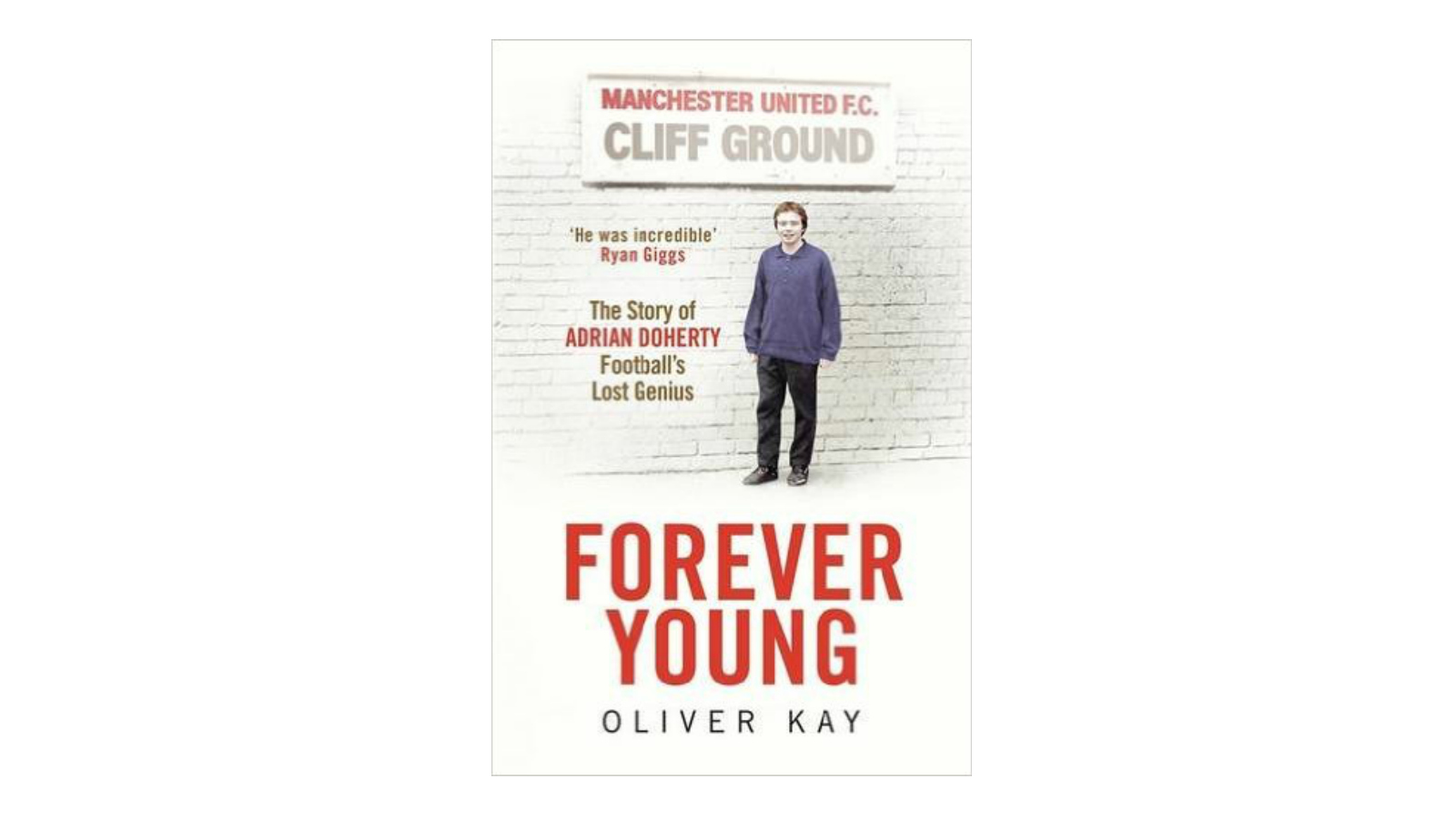 Best Soccer Gifts: Forever Young: The Story of Adrian Doherty, Football's Lost Genius by Oliver Kay (Cover)