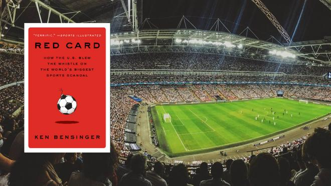 Ken Bensinger's Red Card book reveals the massive scope of the FIFA scandal.