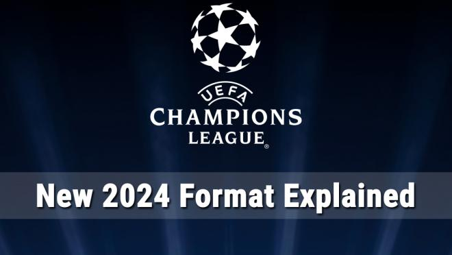 New Champions League Format