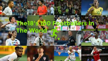 100 Footballers In The World 2018 (Nos. 10-1)
