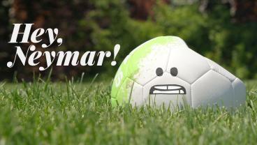 A Ball's Life: Hey Neymar!